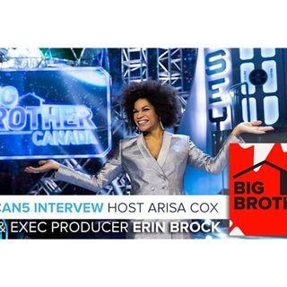 Big Brother Canada 5 Interview | Host Arisa Cox & Exec Producer Erin Brock