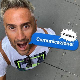 Episodio 2 - Comunicazione