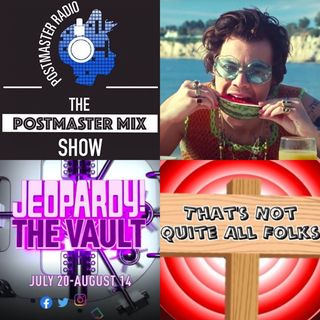 The Postmaster Mix presents: The Jeopardy Vault, Requests for Harry Styles + Stereolab, and more!
