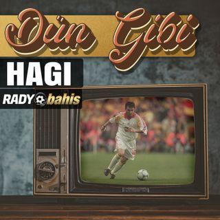 HAGI | DÜN GİBİ
