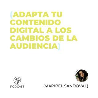 09 - Maribel Sandoval (Adapta tu contenido digital a los cambios de la audiencia)