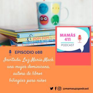 088 - Invitada: Luz María Mack, una mujer dominicana, autora de libros bilingües para niños