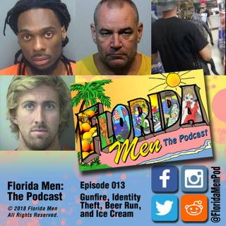 E013 - Gunfire, Identity Theft, Beer Run, and Ice Cream