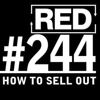 RED 244: Selling Out Your Audience?