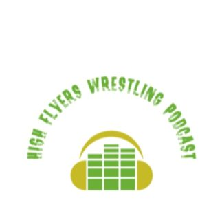 High Flyers Wrestling Podcast