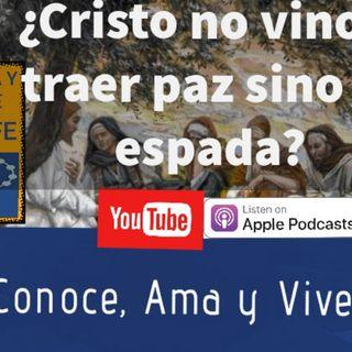 Episodio 62: ¿Jesús no vino a traer Paz sino la Espada?