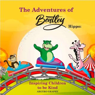 The Adventures of Bentley Hippo:: Inspiring Children to be Kind by Argyro Graphy - Read by E3D