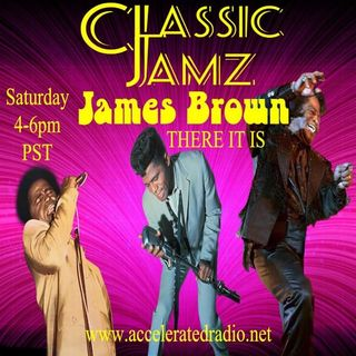 Classic Jamz *Tribute To James Brown* 5/2/2020