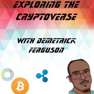 Episode 8: Exploring the Cryptoverse with guest Demetrick Ferguson