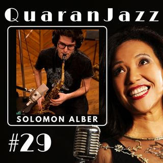 QuaranJazz episode #29 - Interview with Solomon Alber