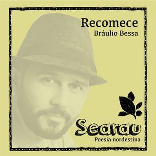 Searau 002 - Recomece - Bráulio Bessa