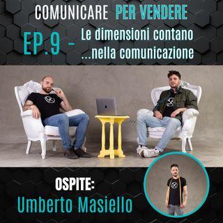 Episodio 9 - Le dimensioni contano.... nella comunicazione Feat Umberto Masiello