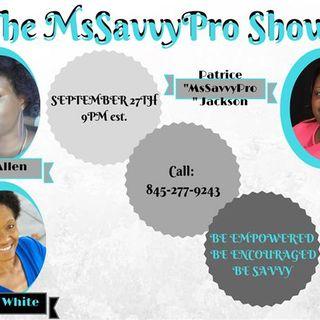 The MsSavvyPro Show Guest Silk Allen  & Joyce White