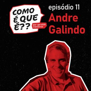 #11 André Gallindo (Jornalista - Repórter)