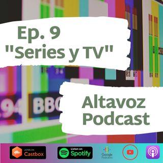 Ep. 9 Series y TV