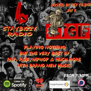 "StayBizzyRadio: Ep. 42. #TGIF Cheeky Friday Show. Hosted By ""Itz Ya Boi"" Jay R"