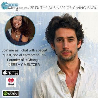 EP 14: The Business of Giving Back