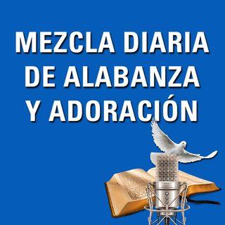Mezcla Diaria de Alabanza y Adoración Ep 1 (10-5-2018)