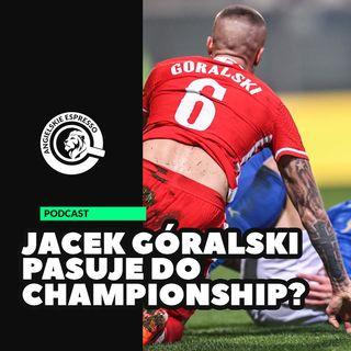 Jacek Góralski pasuje do Championship?