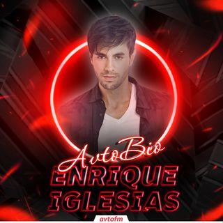 Avtobioqrafiya #15 - Enrique Iglesias
