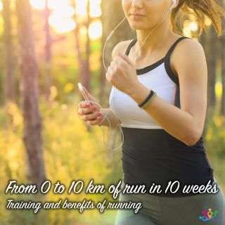 016 - From 0 to 10 km in 10 wees. Training and benefits of Running