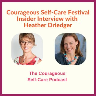 Self-Care Festival Insider Interview with Heather Driedger