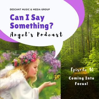 Ep010: Coming Into Focus