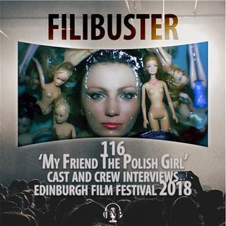 116 - 'My Friend The Polish Girl' - Cast and Crew Interviews (EIFF 2018)