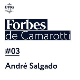 Forbes de Camarotti #3: André Salgado - Adam Capital