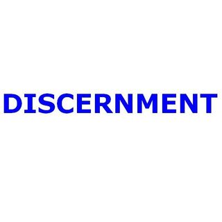 DISCERNMENT & the 'Mind of Christ'