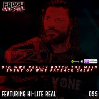 Roman Reigns Is Universal Champion after WWE Payback, WWE NXT Super Tuesday and more | Featuring HiLite Real | 095