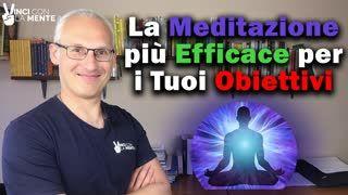 La Meditazione più efficace per i tuoi obiettivi!