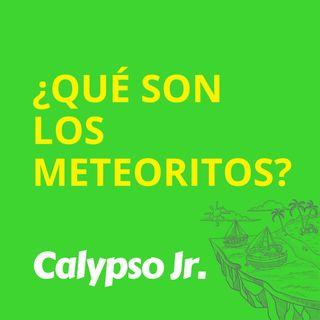 ¿Qué son los meteoritos?