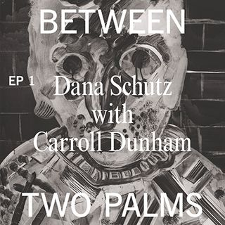Ep. 1 — Dana Schutz with Carroll Dunham
