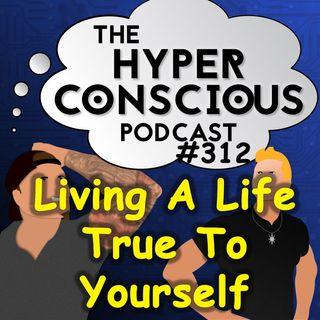 #312 - Living A Life True To Yourself - Small Talks
