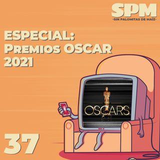 Episodio 37: Especial Premios Óscar 2021 con Santiago Hernández