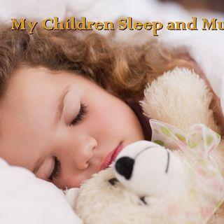 My Children Sleep and Must be Awakened - 1/15/17