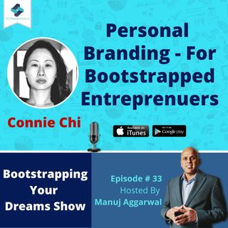 033 | Personal Branding - For Bootstrapped Entrepreneurs, With Connie Chi