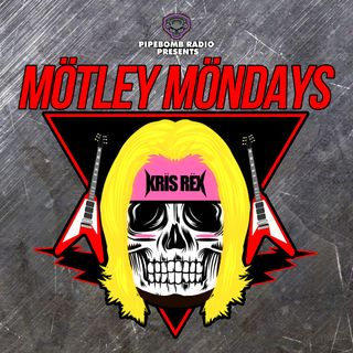 Motley Mondays - May 18th, 2020