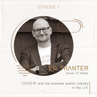 Ed Tranter: COVID-19 and the business events industry in the U.K.