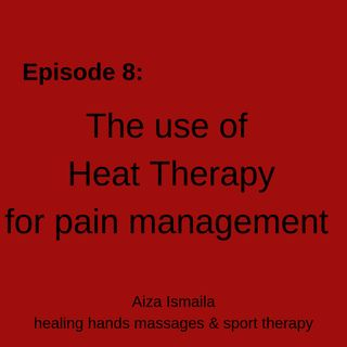Episode 8: the use of heat for pain management