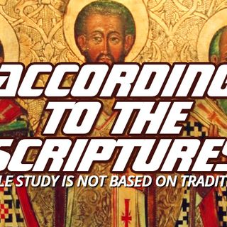 NTEB RADIO BIBLE STUDY: You Cannot Rightly Learn The Bible Through Church Tradition, It Must Be 'According To The Scriptures' As Paul Says