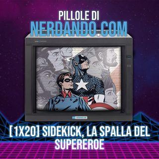 [1x20] Sidekick, la spalla del supereroe