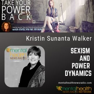 Sexism and Power Dynamics with Kristin Sunanta Walker
