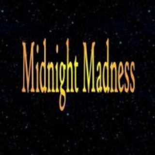 Midnight Madness Radio Episode 112