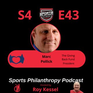 S4:EP43--Marc Pollick, The Giving Back Fund