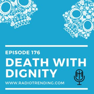176: Death with Dignity