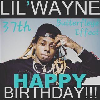 Lil Wayne Best Of Birthday Mix (Butterfleye Effect)