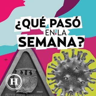 ¿Qué pasó en la semana? I Coronavirus en México y CCH Azcapotzalco