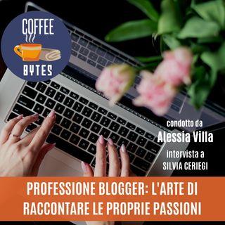 Puntata 18 - Professione Blogger: l'arte di comunicare passioni